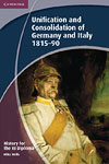 Korice knjige History for the IB Diploma: Unification and Consolidation of Germany and Italy 1815-90